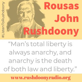 Rushdoony Quote 98