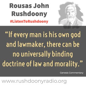 Rushdoony Quote 126