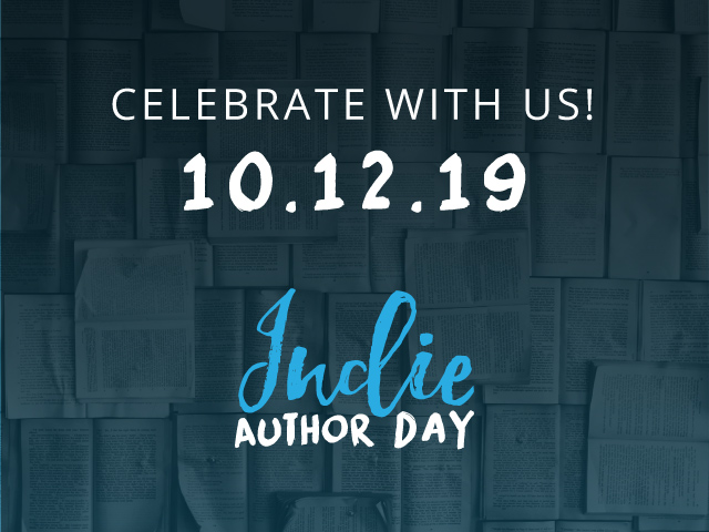 Celebrate with us! 10/12/19, Indie Author Day
