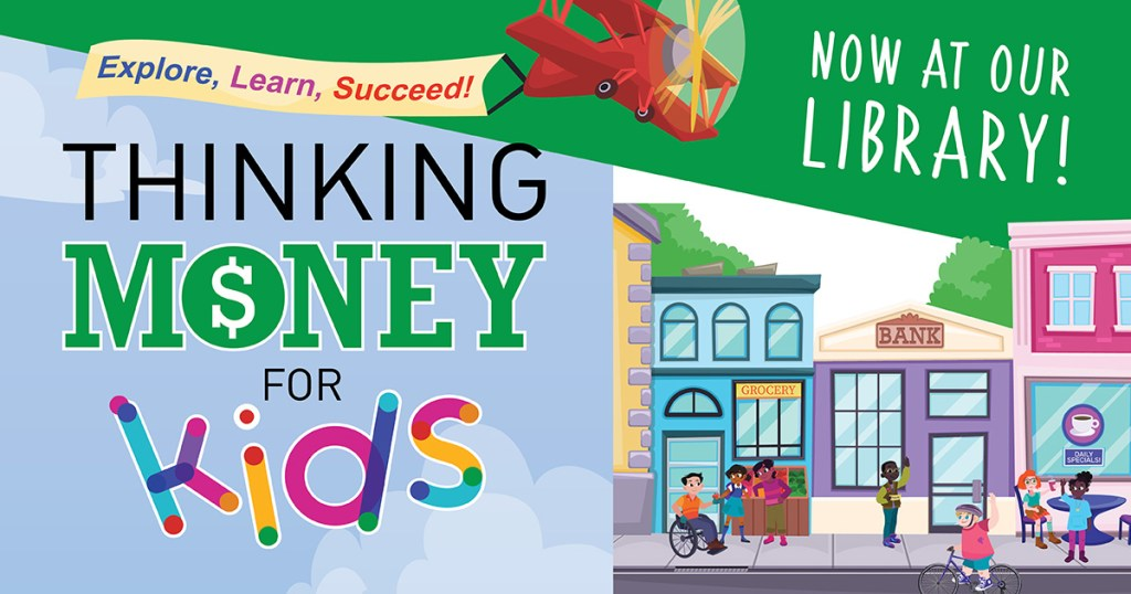 Thinking Money for Kids: Now at our library!