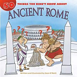 50 things you didn't know about ancient rome