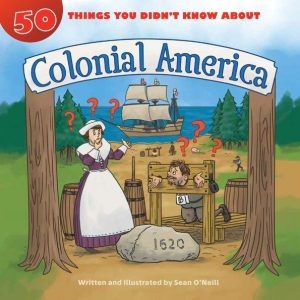 50 things you didn't know about colonial america