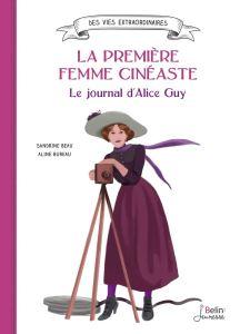 la première femme cinéaste le journal d'Alice Guy