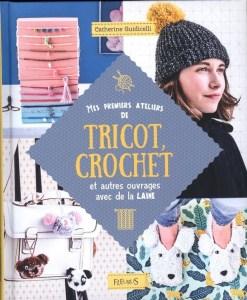 mes premiers ateliers de tricot crochet et autres ouvrages avec de la laine