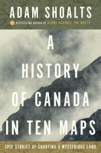 History of Canada in Ten Maps