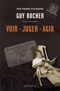 Guy Rocher tome 1, Voir - Juger – Agir