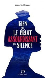 Rien que le bruit assourdissant du silence