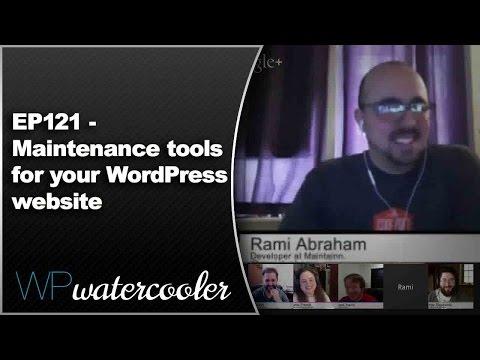Episode 121: Maintenance tools for your WordPress website