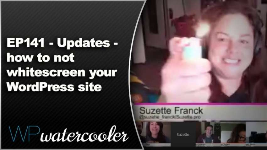 Episode 141: How to not whitescreen your WordPress site