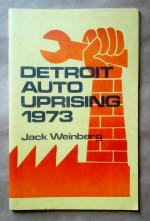 Detroit Auto Uprising 1973', Jack Weinberg, International Socialists, Highland Park, Michigan, mid 1970's.