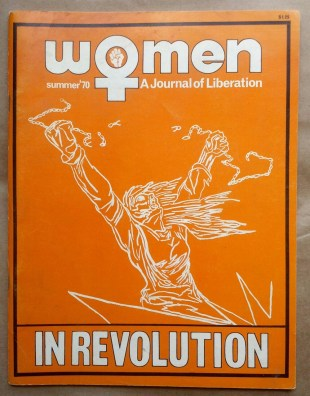 Women: A Journal of Liberation', New York, 1970. Includes the articles 'Speak Bitterness!' by Diane Feeley, 'Our Sister Rosa Luxemburg' by Karen Whitman, and 'The Woman-Identified Woman' by 'a group of Radical Lesbians'.