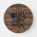 Life Happens COFFEE HELPS Personalized Rustic Round Clock