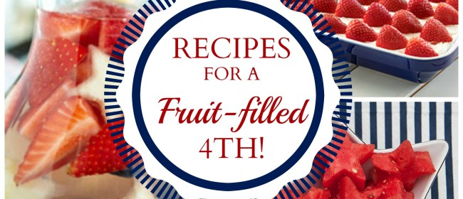 A Fruity Fourth: July 4th Recipe Roundup