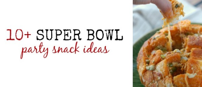 10+ Super Bowl Snack Ideas