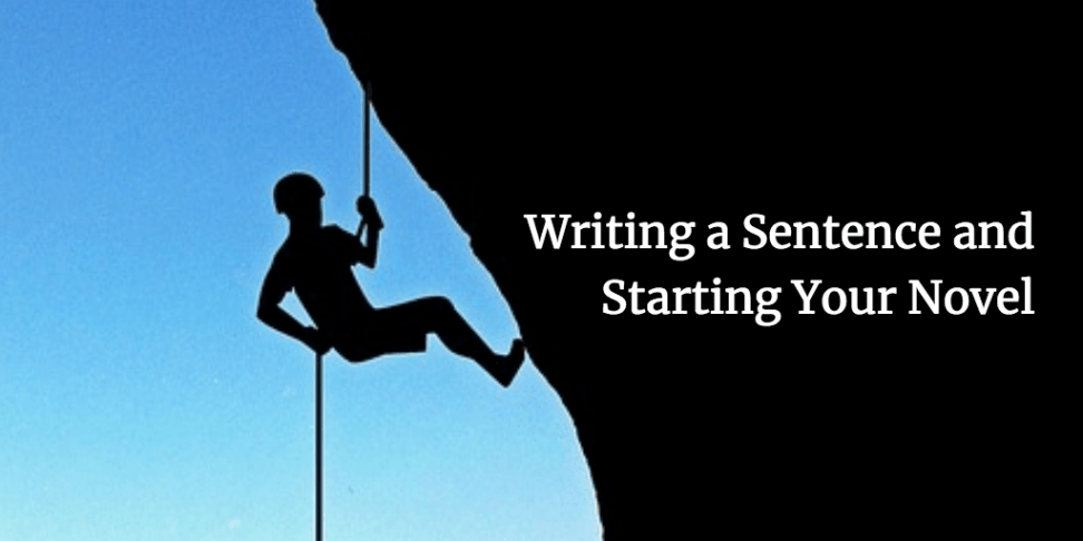 Writing a Sentence and Starting Your Novel