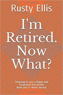 I'm Retirement. Now What?