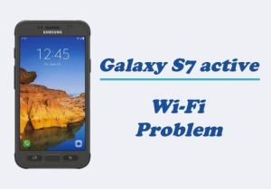 Galaxy S7 Active Problem: Wi-Fi Won't Connect