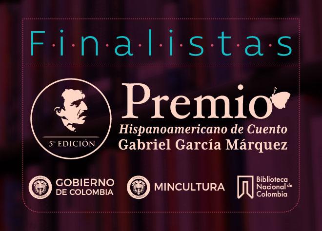 Finalistas del premio Hispanoamericano de cuento Gabriel García Márquez