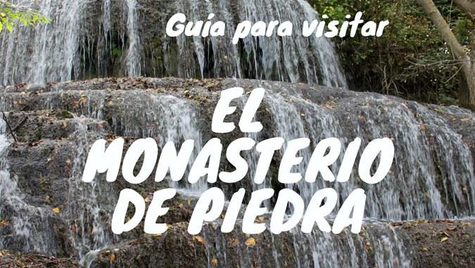 Guia Para Visitar El Parque Natural Del Monasterio De Piedra