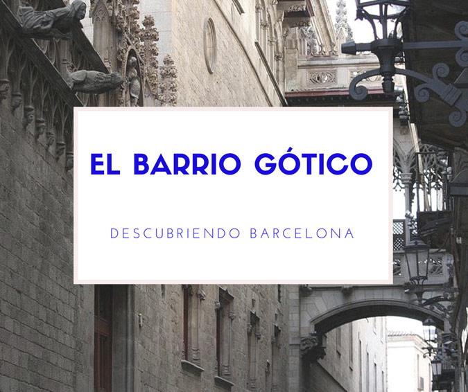 Descubriendo Barcelona Ruta Por El Barrio Gotico Rutas Por Espana