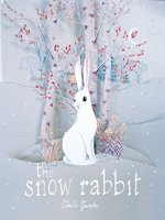 The Snow Rabbit by Camille Garoche