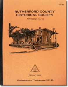 Publication 18: Railroad Stations in Rutherford County, the Rion Family, the Stones River. (Please add shipping of $5.00)