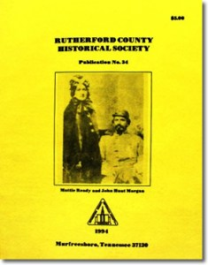 Publication 34: Mattie Ready-John Hunt Morgan Wedding, Dement Family, Two Gallant Leaders at the Battle of Murfreesboro. (Please add shipping of $5.00)