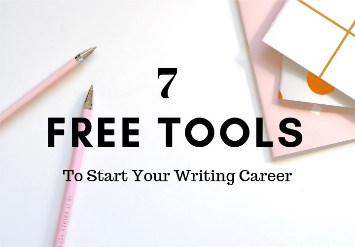 7 Free Tools to Kickstart Your Freelance Writing Career