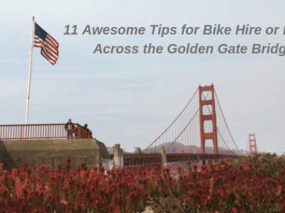 11 Awesome Tips for Bike Hire or Rental Across the Golden Gate Bridge