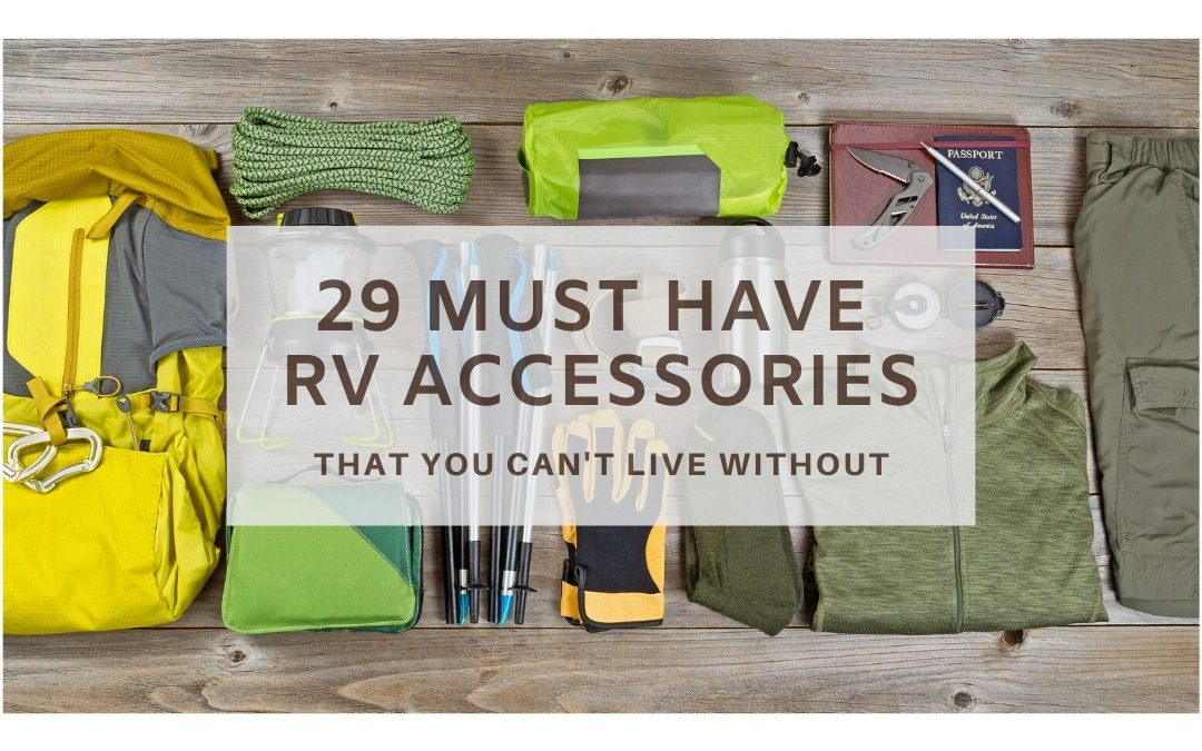 29 Must Have RV Accessories for a New Camper or Travel Trailer