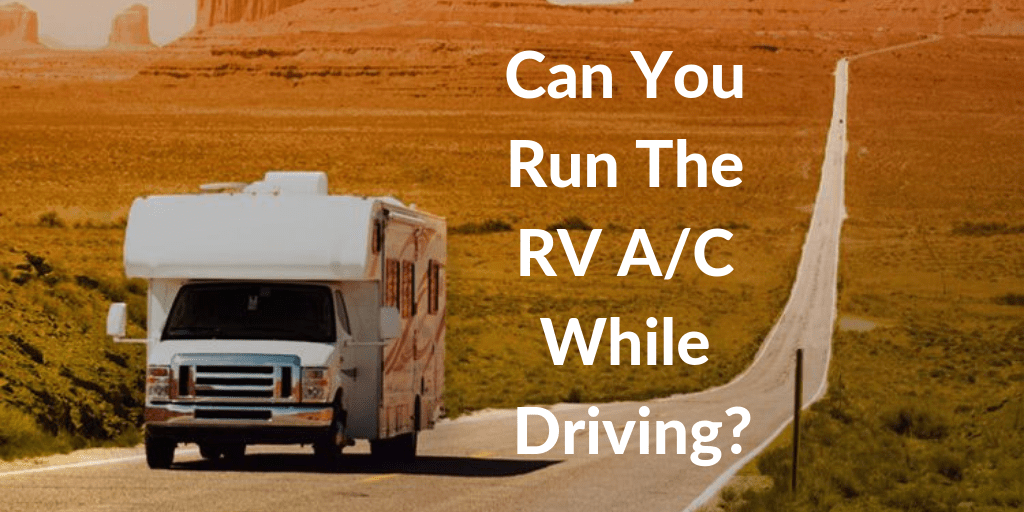 Can I Run the RV A/C While Driving?