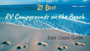21 Best RV Campgrounds on the Beach | East Coast Guide – RVBlogger