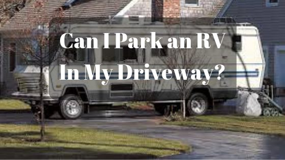 Can I Park an RV in My Driveway?