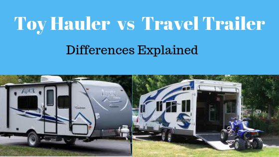 Toy Hauler vs Travel Trailer – 19 Differences Explained