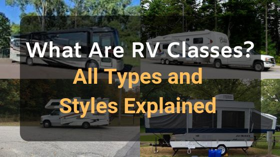 What Are RV Classes? – All Types and Styles Explained