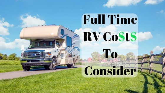 Full Time RV Costs to Consider
