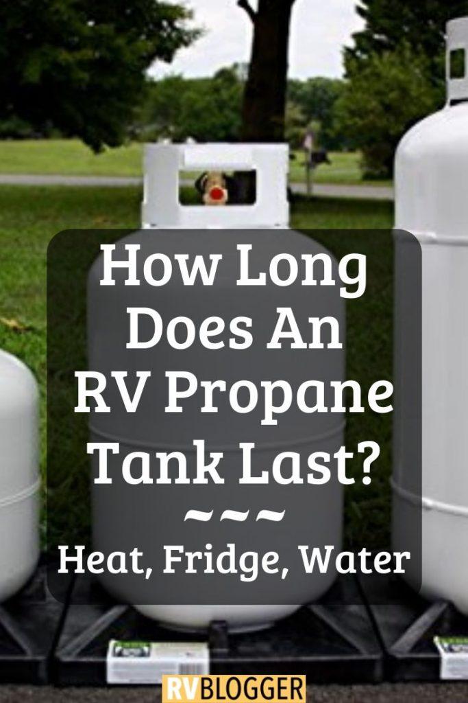 How Long Does an RV Propane Tank Last (Heat, Fridge, Water)