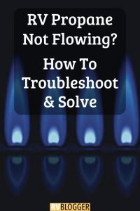 RV Propane Not Flowing How To Troubleshoot and Solve