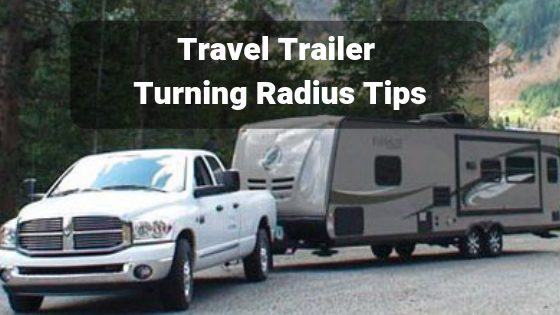 Travel Trailer Turning Radius Tips