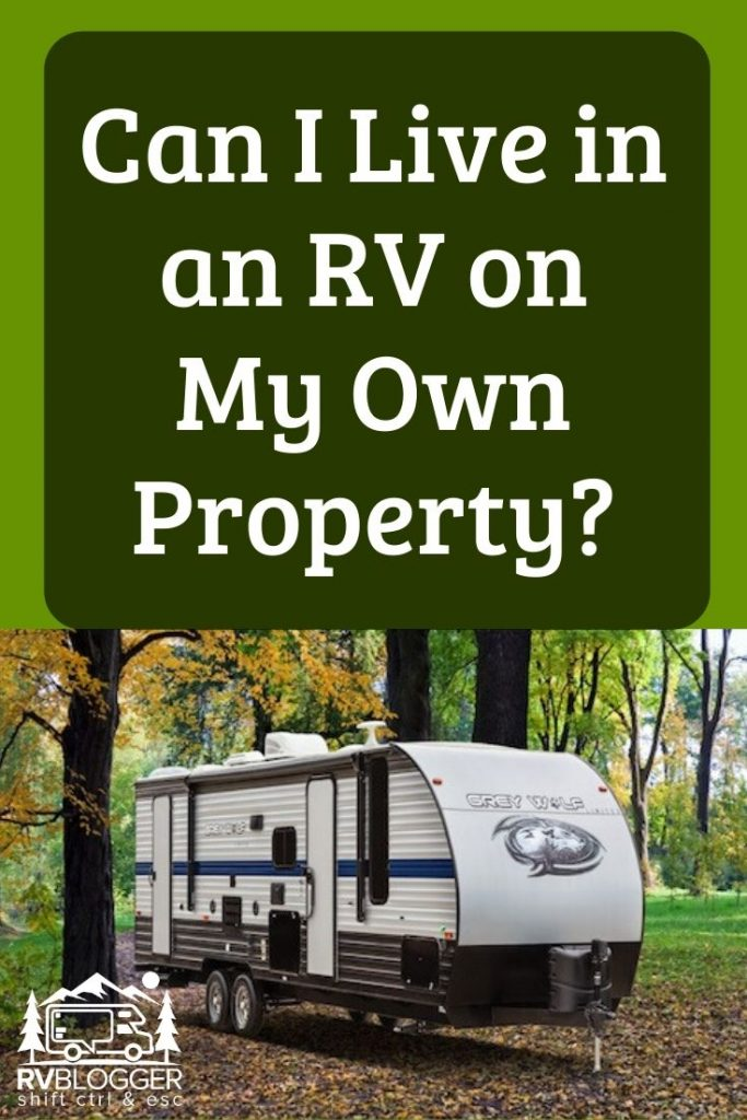 Can I Live in an RV on My Own Property