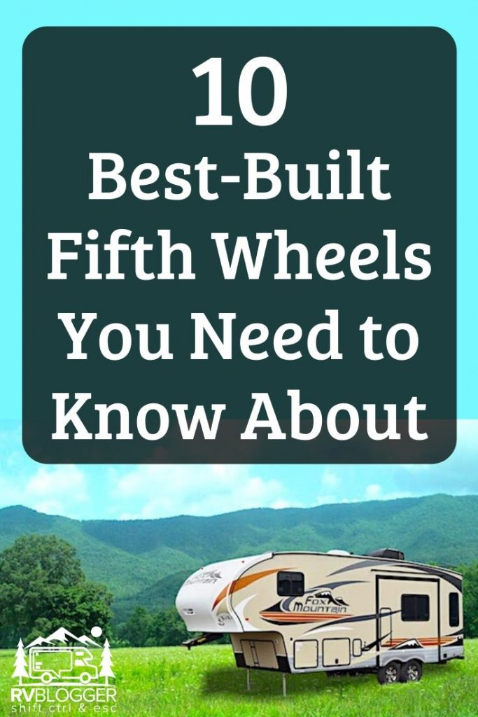 10 Best-Built Fifth Wheels You Need to Know About