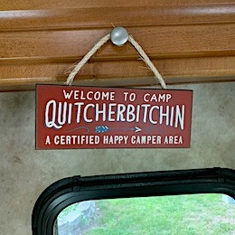 welcome to camp quitcherbitchin wooden sign