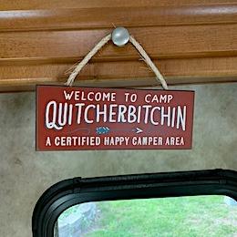 welcome to camp quitcherbitchin wooden sign