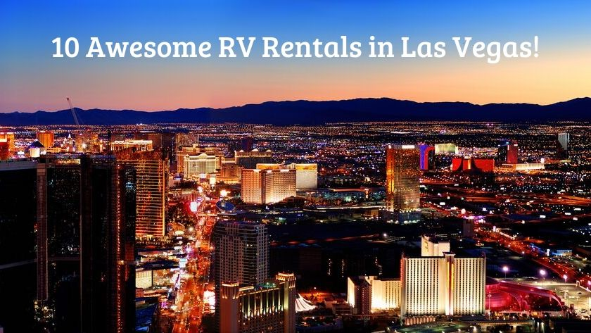 10 Best RV Rentals in Las Vegas ~ Best 2020 Deals