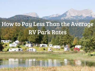 How to Pay Less Than the Average RV Park Rates