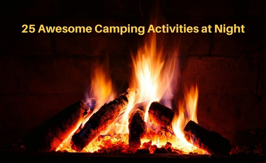 25 Awesome Camping Activities at Night