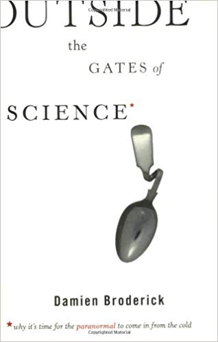 Outside the Gates of Science by Damien Broderick