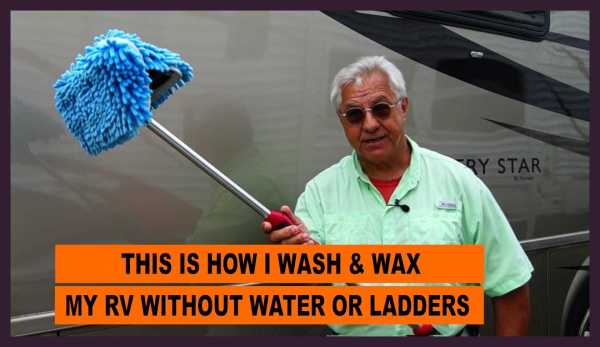 "Video - ""How I Wash And Wax My RV In Less Than An Hour"""