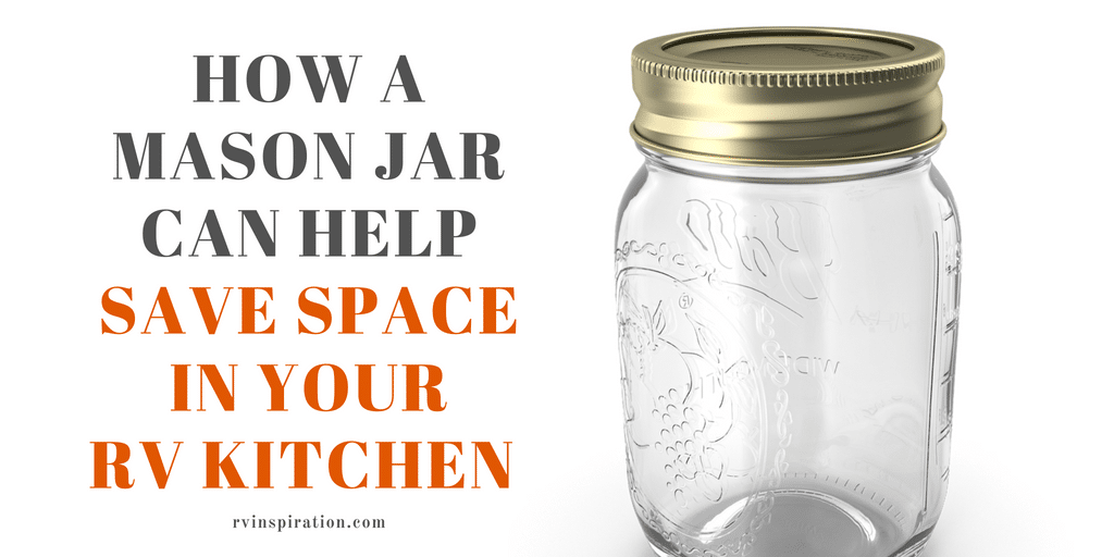 RV storage hack - use a Mason jar to save space in your RV.