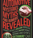 History's Greatest Automotive Mysteries, Myths and Rumors Revealed